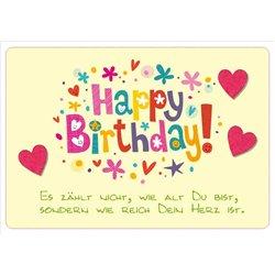 Happy Birthday! Es zählt nicht, wie alt du bist, sondern wie reich dein Herz ist.